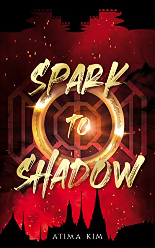 Spark to Shadow by Atima Kim