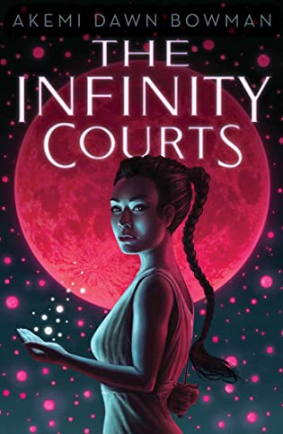 The Infinity Courts (The Infinity Courts, #1) by Akemi Dawn Bowman