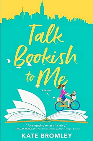 Talk Bookish to Me: A Novel by Kate Bromley