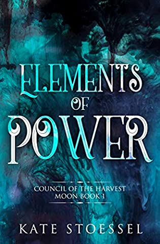 Elements of Power by Kate Stoessel