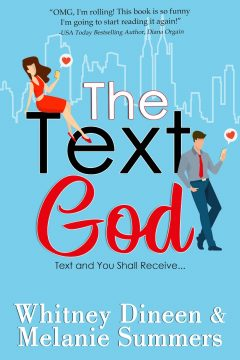 {Excerpt+Giveaway} The Text God by Whitney Dineen & Melanie Summers