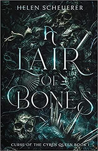 A Lair of Bones (Curse of the Cyren Queen, #1) by Helen Scheuerer