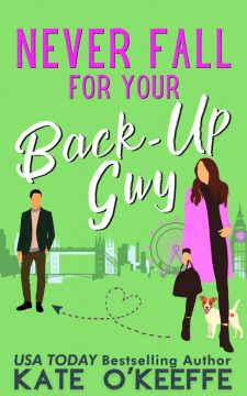 {Excerp+Giveaway} Never Fall for Your Back-Up Guy by Kate O'Keeffe