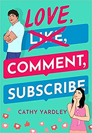 Love, Comment, Subscribe by Cathy Yardley