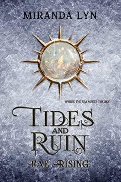 {Release Day Review+Giveaway} Tides and Ruin by Miranda Lyn